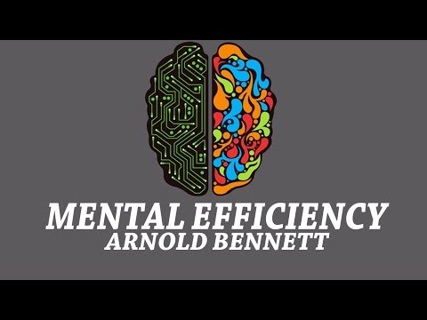Mental Efficiency - Mental Exercises And Mental Energy By Arnold Bennett, | Audiobook | Full | Text