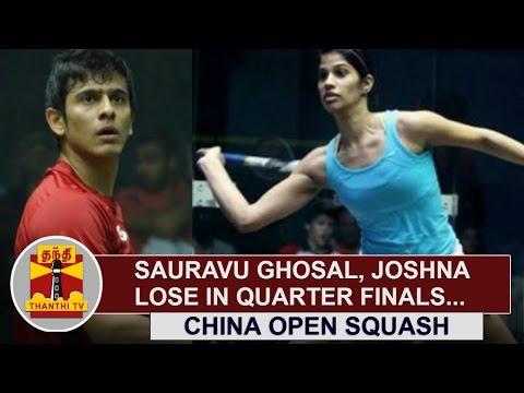 Saurav-Ghosal-Joshna-Chinappa-Lose-in-Quarters-at-China-Open-Squash-Thanthi-TV