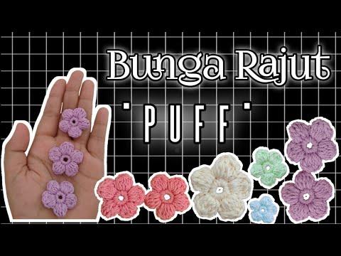 "CARA MEMBUAT BUNGA RAJUT ""PUFF FLOWER CROCHET"" | DIY mudah dan cantik | #bungarajut #bungapuff"