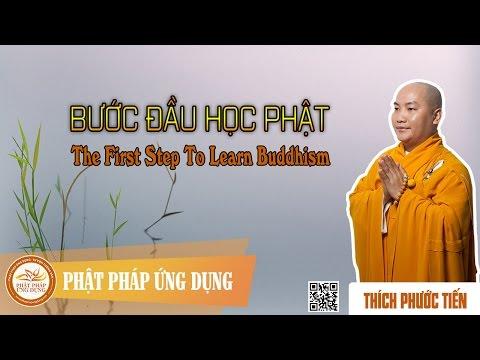 Bước Đầu Học Phật - The First Step To Learn Buddhism - Thầy Thích Phước Tiến