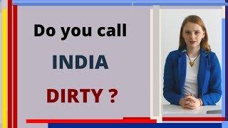 Do you call India dirty- Karolina Goswami