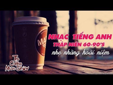 「The Coffee Music Show」Những Bản Nhạc Tiếng Anh Thập Niên 60-90's Nhẹ Nhàng Hoài Niệm(Pop Songs) - Thời lượng: 57 phút.