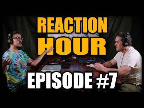 Reaction Hour - Episode 7
