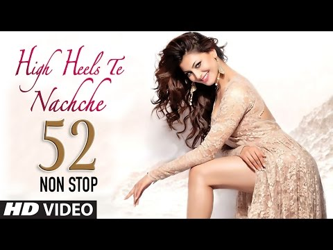 Download 52 Non Stop Dance Mix: High Heels Te Nachche Full Video |  KEDROCK & SD STYLE hd file 3gp hd mp4 download videos