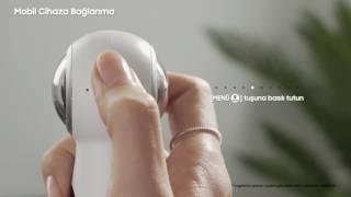 Samsung Gear360 - Kutu İçeriği ve Cihaz Ayarı