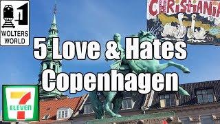 Copenhagen Denmark  city photos gallery : Visit Copenhagen - 5 Love & Hates of Copenhagen Denmark