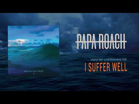 Papa Roach - I Suffer Well (Official Audio)