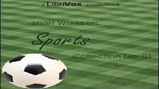Short Works on Sports Collection 01 | Sports & Recreation, Sports Fiction | Speaking Book | 2/3
