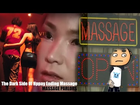 The Dark Side Of Happy Ending Massage AKA Massage Parlors