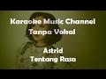 Download Lagu Karaoke Astrid - Tentang Rasa | Tanpa Vokal Mp3 Free