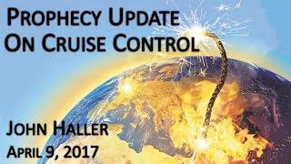 2017 04 09 John Haller's Prophecy Update