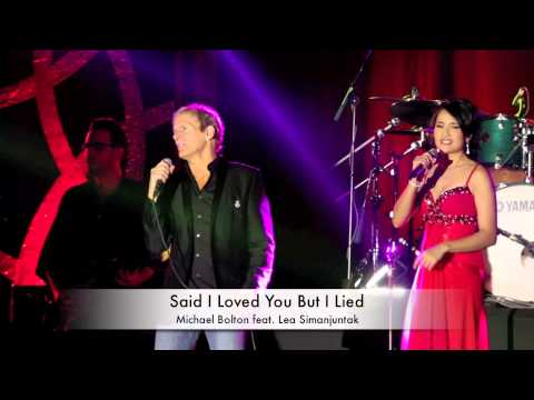 Michael Bolton Feat. Lea Simanjutak - Said I Loved You But I Lied