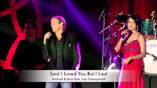 Video Michael Bolton Feat. Lea Simanjutak - Said I Loved You But I Lied MP3, 3GP, MP4, WEBM, AVI, FLV Juli 2018