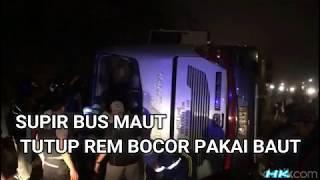 Video Sopir Bus Maut Tanjakan Emen Tutup Rem Bocor Pakai Baut MP3, 3GP, MP4, WEBM, AVI, FLV Agustus 2018