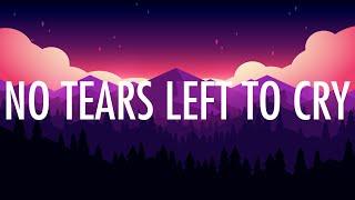 Ariana Grande – No Tears Left To Cry (Lyrics) 🎵