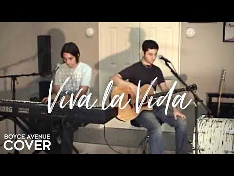 Coldplay - Viva la Vida (Boyce Avenue acoustic cover) on iTunes‬ & Spotify Video