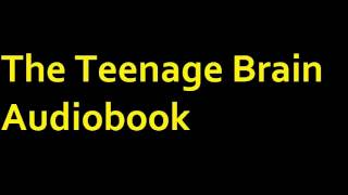 The Teenage Brain Audiobook