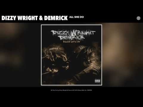 Download Dizzy Wright & Demrick - All She Do (Audio) MP3