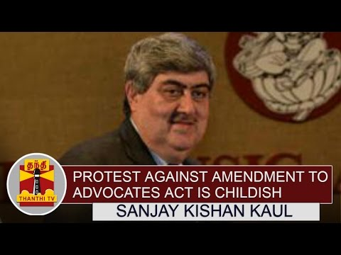 Lawyers-Protest-against-Amendment-to-Advocates-Act-is-Childish--Sanjay-Kishan-Kaul-Thanthi-TV
