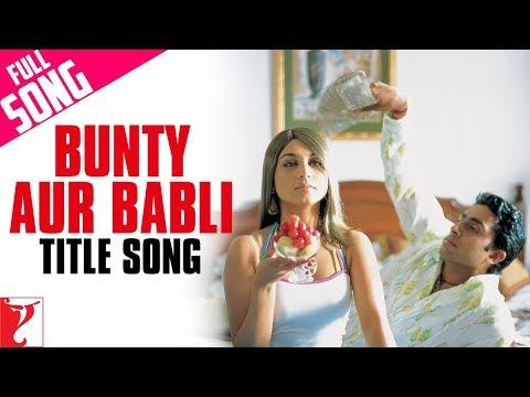 Title - Bunty Aur Babli (2005)