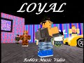 Loyal (Roblox Music video)★ by Kingjonas42