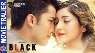 Black || New Nepali Movie Trailer 2018 | Aakash Shrestha, Aanchal Sharma