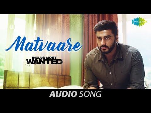 Matvaare | Audio | India's Most Wanted | Arjun Kapoor | Jubin Nautiyal | Sanah Moidutty|Amit Trivedi