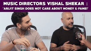 Video Music Directors Vishal Shekar : 'Arijit Singh does not care about Money & Fame!' War download in MP3, 3GP, MP4, WEBM, AVI, FLV January 2017