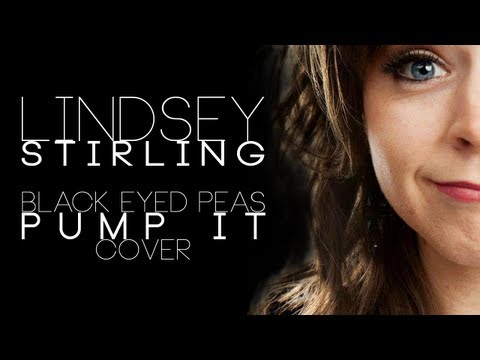 Pump it – Lindsey Stirling (The Black Eyed Peas Cover)