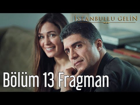 İstanbullu Gelin 13. Bölüm Fragmanı