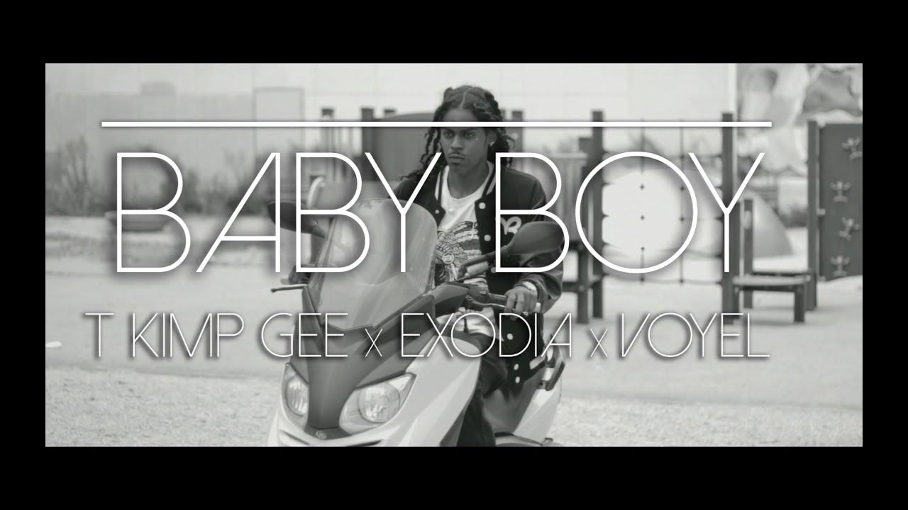 T KIMP GEE X EXODIA X VOYEL - BABY BOY-(CLIP OFFICIEL)-(AN WOUT)