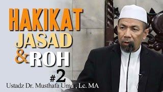 Video Hakikat Jasad & Roh #2 - Ustadz Dr. Musthafa Umar, Lc.MA MP3, 3GP, MP4, WEBM, AVI, FLV Desember 2018