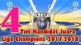 Download Video MENGEJUTKAN!!! 4 Tim Kandidat Juara Liga Champions 2017/2018, Adakah tim Favorit Anda? MP3 3GP MP4