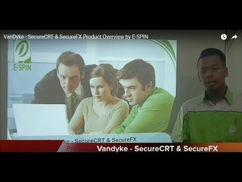 VanDyke - SecureCRT & SecureFX Product Overview by E-SPIN