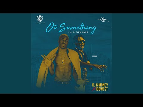 Oo Something (feat. Idowest)