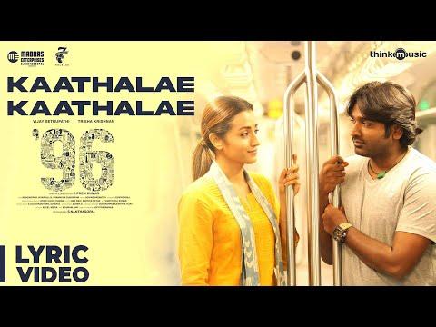 Download 96 Songs| Kaathalae Kaathalae Song | Vijay Sethupathi, Trisha | Govind Vasantha | C. Prem Kumar HD Mp4 3GP Video and MP3