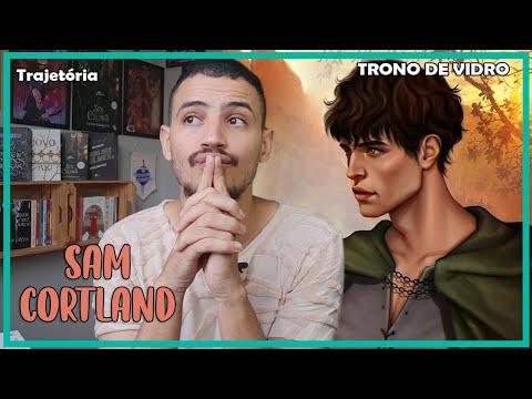 Quem foi Sam Cortland? | Patrick Rocha (Trono de Vidro #07) 4x60
