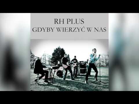 Tekst piosenki Rh plus - Gdyby wierzyć w Nas po polsku