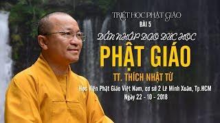 Triết học PG bài 5: Dẫn nhập đạo đức học Phật giáo - TT. Thích Nhật Từ
