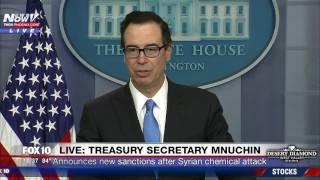 FNN: Treasury Secretary Steven Mnuchin Announces Sanctions After Syria Chemical Attack