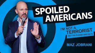 "Video ""Spoiled Americans""   Maz Jobrani - I'm Not a Terrorist but I've Played One on TV MP3, 3GP, MP4, WEBM, AVI, FLV Januari 2019"