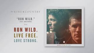 for KING & COUNTRY - Run Wild [Featuring Andy Mineo] (Official Audio)
