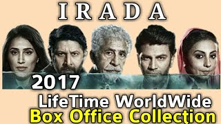 IRADA 2017 Bollywood Movie LifeTime WorldWide Box Office Collection Rating Songs