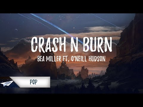 Bea Miller - Crash&burn (Lyrics) Ft. O'Neill Hudson