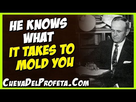 God quotes - He knows what it takes to mold you  William Marrion Branham Quotes