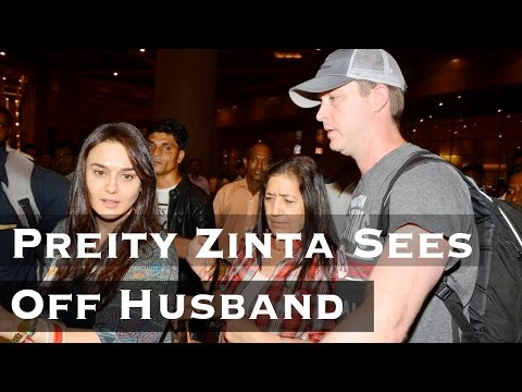 Preity Zinta Sees Off Husband Gene Goodenough At T