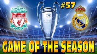 FIFA 15 LIVERPOOL CAREER MODE: REAL MADRID GAME OF THE SEASON!! #57