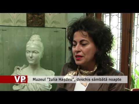 """Muzeul """"Iulia Hașdeu"""", deschis sâmbătă noapte"""