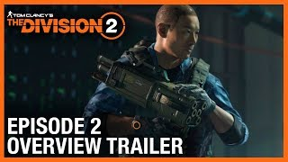 Tom Clancy's The Division 2: Episode 2 Overview Trailer | Ubisoft [NA] by Ubisoft