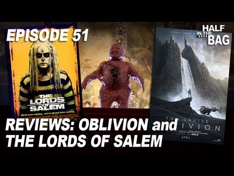 Half in the Bag Episode 51: Oblivion and The Lords of Salem